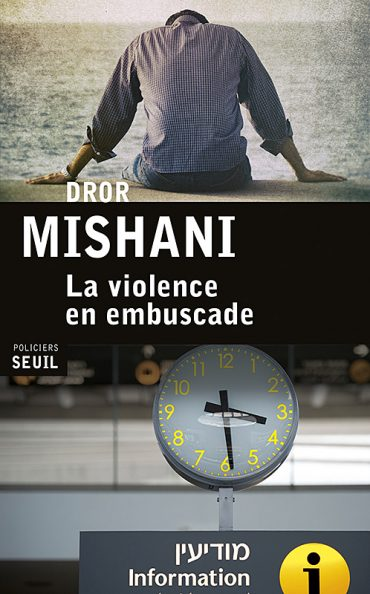 Dror-Mishani-La-Violence-en-embuscade