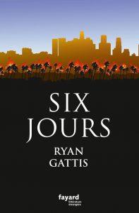 six-jours-par-ryan-gattis_5399965